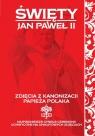 Zdjęcia z kanonizacji papieża Polaka Siewak-Sojka Zofia, Jabłoński Janusz