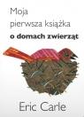 Moja pierwsza książka o domach zwierząt