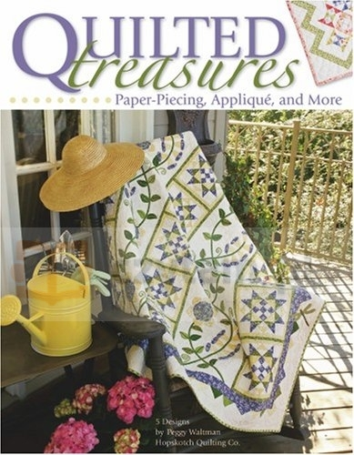 Quilted Treasures: Paper-Piecing, Applique, and More Peggy Waltman