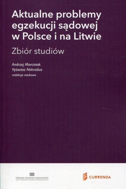 Aktualne problemy egzekucji sądowej w Polsce i na Litwie Marciniak Andrzej