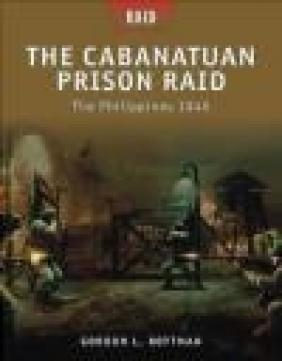 Cabanatuan Prison Raid  The Philippines 1945 (R. #3) Gordon L. Rottman, G Rottman