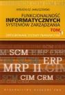 Funkcjonalność informatycznych systemów zarządzania Tom 1