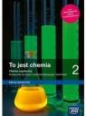 To jest chemia 2. Chemia organiczna. Podręcznik dla liceum Maria Litwin, Szarota Styka-Wlazło, Joanna Szymoń