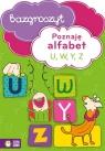 Poznaję alfabet U W Y Z Bazgroszyt