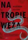 Na tropie Węża. Prawdziwa historia seryjnego mordercy i mistrza oszustwa Richard Neville, Jullie Clarke