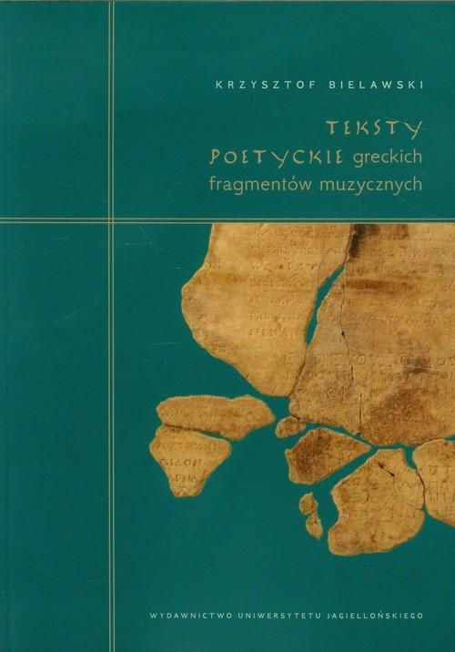 Teksty poetyckie greckich fragmentów muzycznych Bielawski Krzysztof