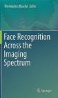 Face Recognition Across the Imaging Spectrum 2016