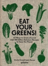 Eat Your Greens! Plant-focused recipes for the kitchen Dieng Anette, Persson Ingela