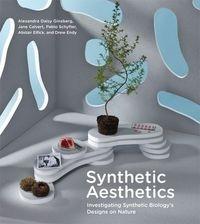 Synthetic Aesthetics Ginsberg Alexandra Daisy, Calvert Jane, Schyfter Pablo