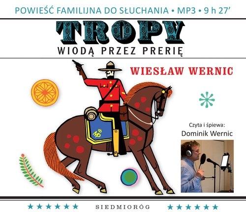 Tropy wiodą przez prerię  (Audiobook) Wernic Wiesław