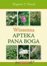 Wiosenna Apteka Pana Boga Nowak Zbigniew T.