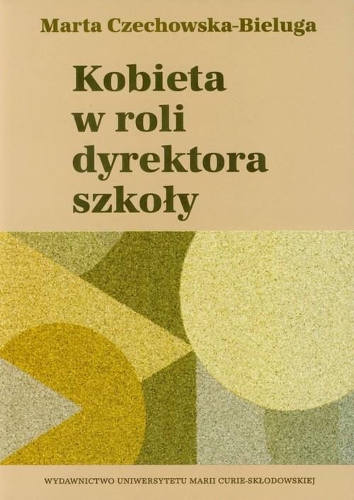 Kobieta w roli dyrektora szkoły Czechowska-Bieluga Marta