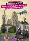 Sekrety Wielunia Praszki i Wieruszowa