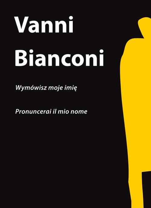 Wymówisz moje imię Bianconi Vanni