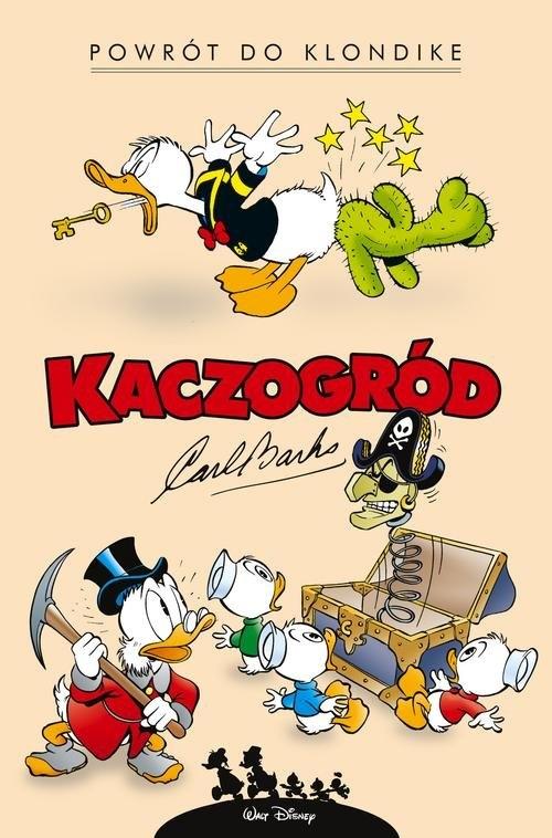 Kaczogród Powrót do Klondike i inne historie z lat 1952-1953 Tom 1 (Uszkodzona okładka) Barks Carl