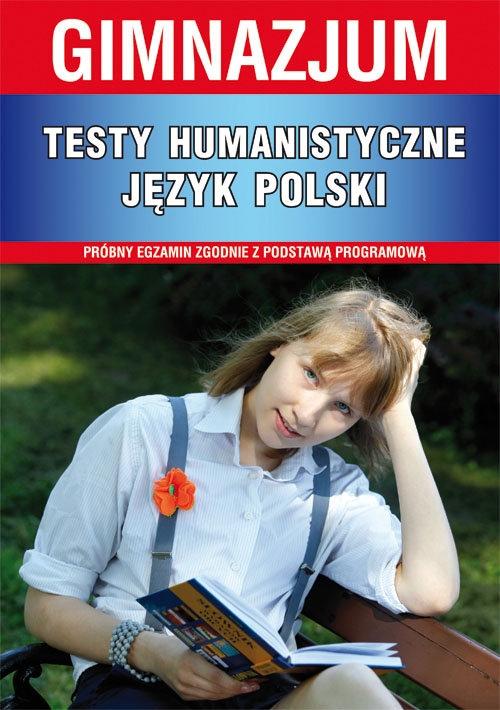 Testy humanistyczne Język polski gimnazjum Bator Elżbieta, Łoboda Alina