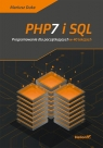 PHP7 i SQL Programowanie dla początkujących w 40 lekcjach Duka Mariusz