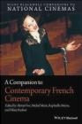 A Companion to Contemporary French Cinema Michel Marie, Alistair Fox, Hilary Radner