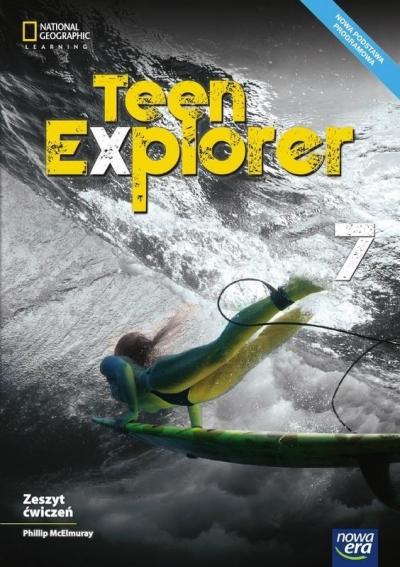 Teen Explorer 7. Zeszyt ćwiczeń do języka angielskiego dla klasy siódmej szkoły podstawowej Phillip McElmuray