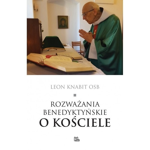 Rozważania benedyktyńskie o Kościele Knabit Leon