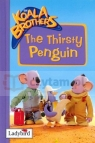 Thirsty Penguin - The Koala Brothers
