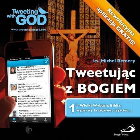 Tweetując z Bogiem. Tom 1 Wielki Wybuch, Biblia, wyprawy krzyżowe, czyściec... ks. Michel Remery