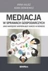 Mediacja w sprawach gospodarczych jako narzędzie.. Anna Kalisz, Adam Zienkiewicz
