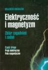 Elektryczność i magnetyzm część druga Prąd elektryczny Pole magnetyczne Michalski Wojciech