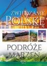 Zwiedzamy Polskę. Podróże marzeń