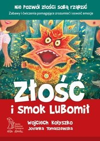 Złość i smok Lubomił Kołyszko W., Tomaszewska J.