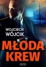 Młoda krew Wójcik Wojciech