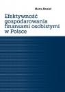 Efektywność gospodarowania finansami osobistymi w Polsce Musiał Marta