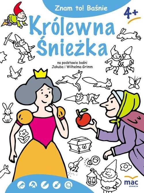 Znam to! Królewna Śnieżka i siedmiu krasnoludków Grimm Jakub, Grimm Wilhelm