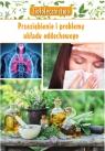 Ziołolecznictwo Przeziębienie i problemy układu oddechowego