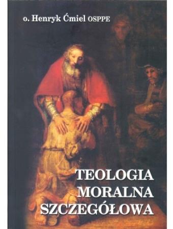 Teologia moralna szczegółowa Ćmiel Henryk