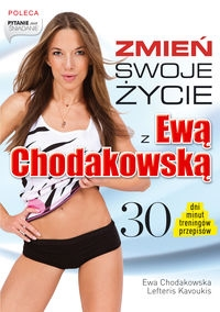 Zmień swoje życie z Ewą Chodakowską Chodakowska Ewa, Kavoukis Lefteris