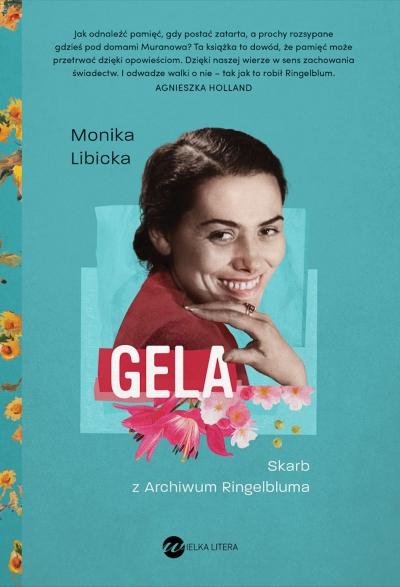 Gela. Skarb z Archiwum Ringelbluma Monika Libicka