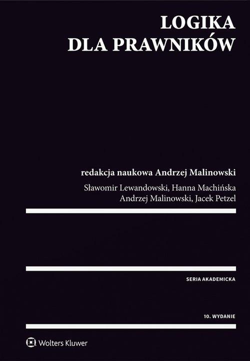 Logika dla prawników (Uszkodzona okładka) Lewandowski Sławomir, Machińska Hanna, Malinowski Andrzej, Petzel Jacek