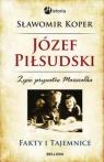 Józef Piłsudski Fakty i tajemnice