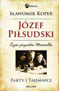 Józef Piłsudski Fakty i tajemnice Koper Sławomir