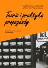 Teoria i praktyka propagandy  Dobek - Ostrowska Bogusława, Fras Janina, Ociepka Beata