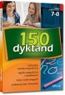 150 dyktand - szkoła podstawowa, klasy 7-8