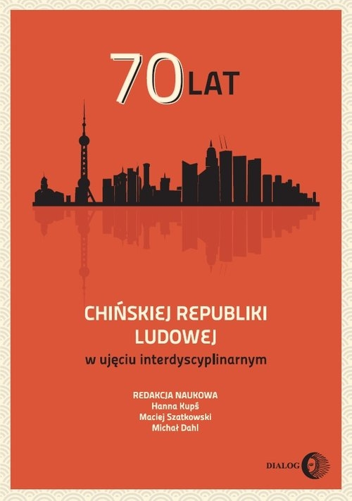70 lat Chińskiej Republiki Ludowej w ujęciu interdyscyplinarnym praca zbiorowa