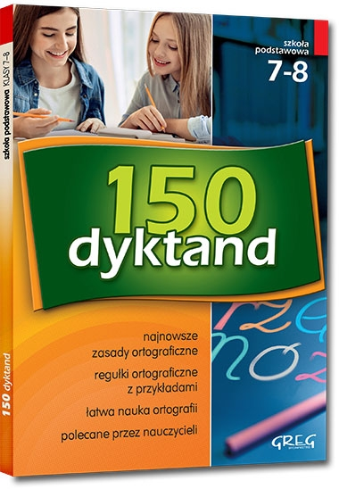 150 dyktand - szkoła podstawowa, klasy 7-8 Elżbieta Szymonek, Beata Kuczera, Krystyna Cygal